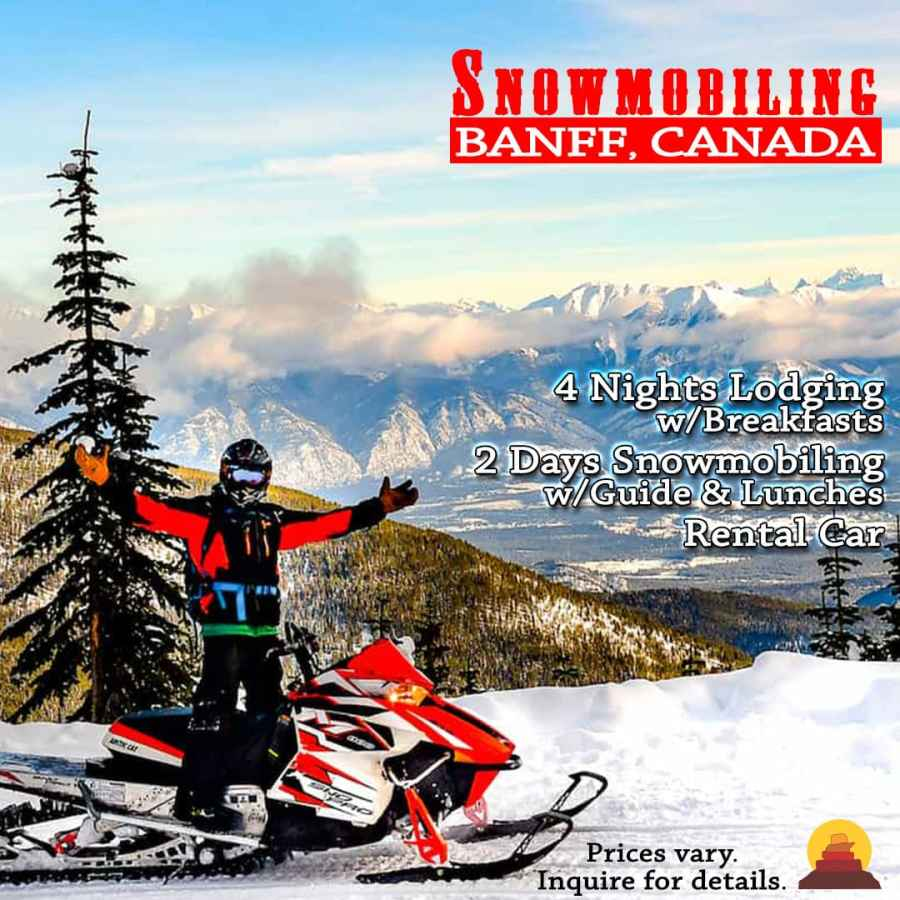 A vacation that includes Well appointed high end luxury hotels.  Trip of a lifetime.  Banff is a bucketlist destination.  Snowmobile vacation/