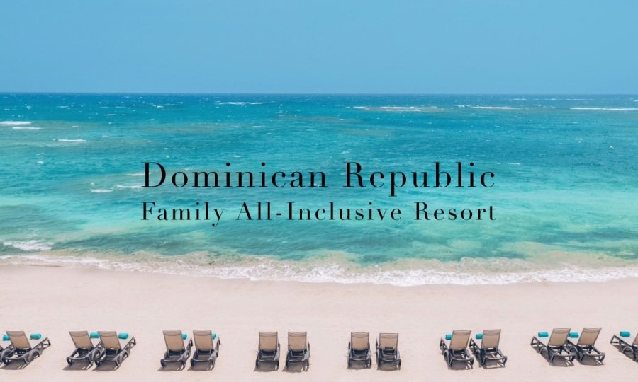 Family Dominican Republic All-Inclusive Resort vacation package